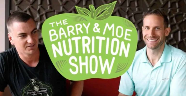 The Barry & Moe Nutrition Show: Macronutrients